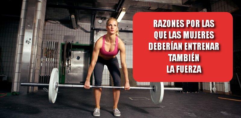 26 Razones por la que las mujeres deberían entrenar la fuerza