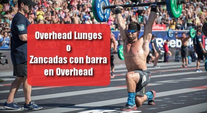 Overhead Lunges o Zancadas con barra Overhead