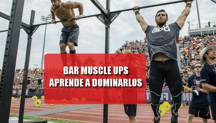 Bar muscle ups o muscle ups en barra, aprende a dominarlos!