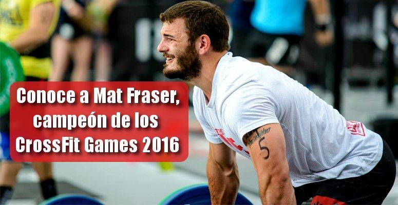 Conocemos al CrossFitter Mat Fraser, campeón de los Games 2016